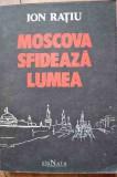 Moscova Sfideaza Lumea - Ion Ratiu ,526795