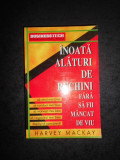 HARVEY MACKAY - INOATA ALATURI DE RECHINI FARA SA FII MANCAT DE VIU