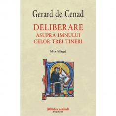 Deliberare asupra imnului celor trei tineri (editie bilingva) - Gerard ?de Cenad