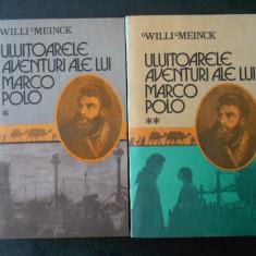 WILLI MEINCK - ULUITOARELE AVENTURI ALE LUI MARCO POLO 2 volume
