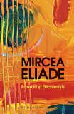 FAURARI SI ALCHIMISTI - MIRCEA ELIADE