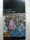 O ISTORIE A ARTEI RUSE -VASILE FLOREA -Buc. 1979
