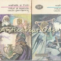 Mituri Si Legende Vechi Germanice I, II - Walhalla Si Thule