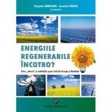 Energiile regenerabile Incotro? Intre mit si realitatile post-criza din Europa si Romania