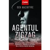 Agentul Zigzag. Dragoste, Tradare Si Spionaj In Al Doilea Razboi Mondial, Ben Macintyre