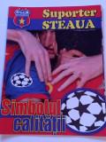 "Revista fotbal - ""Suporter STEAUA"" (Nr.21/2006)- poster Steaua Bucuresti"