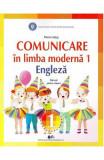 Comunicare in limba moderna 1. Limba engleza - Clasa 1 - Manual - Diana Latug