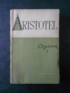 ARISTOTEL - ORGANON volumul 1