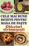 Cele mai bune retete pentru masa de Paste. Obiceiuri stramosesti/Mihaela Enache