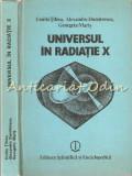 Cumpara ieftin Universul In Radiatie X - Emilia Tifrea, Alexandru Dumitrescu