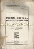 Industrializarea Produselor Horticole - Ioan F. Radu, Teodor Bordeianu