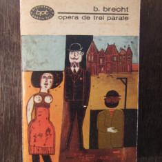 B. BRECHT - OPERA DE TREI PARALE