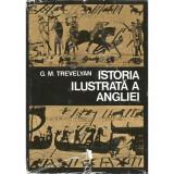 Cumpara ieftin Istoria Ilustrata a Angliei - G. M. Trevelyan