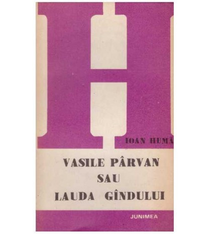 Vasile Parvan sau lauda gandului