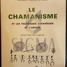 MIRCEA ELIADE - LE CHAMANISME ET LES TECHNIQUES ARCHAIQUES DE L'EXTASE, 1968