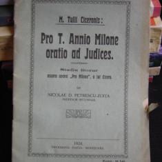 PRO T. ANNIO MILONE ORATIO AD JUDICES. STUDIU LITERAR ASUPRA OPEREI PRO MILONE A LUI CICERO - NICOLAE D. PETRESCU ZOITA