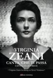 Canta, Che ti passa. Canta ca-ti trece. Virginia Zeani in dialog cu Sever Voinescu/Virginia Zeani