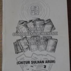 CODEXUL COMPORTARII OMENESTI POTRIVIT TALMUDULUI (CHITUR SULHAN ARUH) - COORDONA
