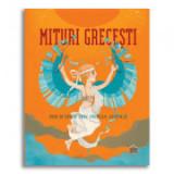 Mituri grecesti. Zeii si eroii din Grecia antica - Federica Bernardo