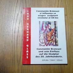 CONSTANTIN BRANCUSI si Influenta sa asupra Sculpturii - Ingo Gerhard Glass -1998