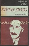 Lumea De Ieri - Stefan Zweig