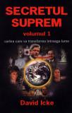 Secretul Suprem Vol.1, David Icke