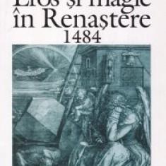 Ioan Petru Culianu - Eros și Magie în Renaștere. 1484