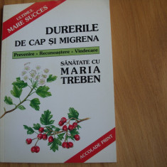 MARIA  TREBEN  -  DURERILE  DE  CAP  SI  MIGRENA  (format mai mare, ilustrata )