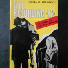 MIRCEA M. STEFANESCU - TELE RECORDING XX