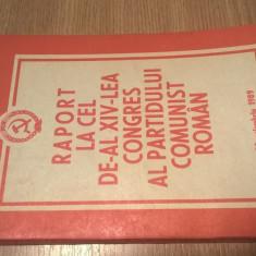 Nicolae Ceausescu - Raport la cel de-al XIV-lea Congres al Partidului Comunist..