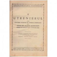 Anastasimatarul uniformizat pt II : Utrenierul