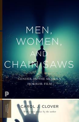 Men, Women, and Chain Saws: Gender in the Modern Horror Film foto