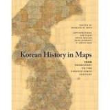 Korean History in Maps: From Prehistory to the Twenty-First Century - Michael D. Shin, Lee Injae, Owen Miller, Park Jinhoon, Yi Hyun-Hae