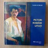 PICTORI ROMANI UITATI- TUDOR OCTAVIAN, 2003- reproduceri de buna calitate