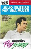 Caseta Julio Iglesias – Por Una Mujer , originala