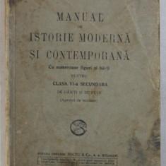 MANUAL DE ISTORIE MODERNA SI CONTEMPORANA , cu numeroase figuri si harti pentru CLASA VI -A SECUNDARA de O . TAFRALI , 1930