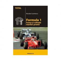 Formula 1. Scena si culisele marilor premii - Nicolae Cosmescu