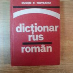 DICTIONAR RUS - ROMAN de EUGEN P. NOVEANU , Bucuresti 1976
