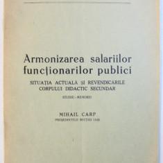 ARMONIZAREA SALARIILOR FUNCTIONARILOR PUBLICI - SITUATIA ACTUALA SI REVENDICARILE CORPULUI DIDACTIC SECUNDAR - STUDIU - MEMORIU de MIHAIL CARP , EDI