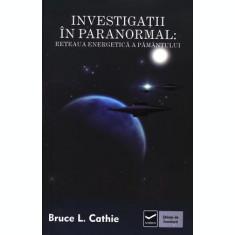 Investigații în paranormal - Rețeaua energetică a Pământului