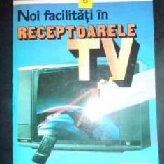 Noi Facilitati In Receptoarele Tv Moderne - Mihai Basoiu Alexandru Costescu ,541856