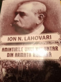 AMINTIRILE UNUI VOLUNTAR DIN ARMATA ROMANA - PLEVNA  1877- IOAN N LAHOVARI 2015