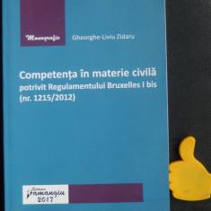Competenta in materie civila potrivit regulamentului Bruxelles I bis Zidaru