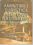 Cumpara ieftin Amintirile Turistice Ale Unui Naturalist - Alexandru Borza