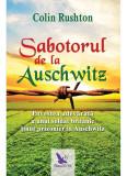 Sabotorul de la Auschwitz | Rushton Colin