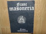 FRANC MASONERIA VOL I  -ISTORIA LUMII CIVILIZATE -RADU COMANESCU