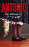 San-Antonio. Lupul travestit in bunicuta/Frederic Dard, San Antonio