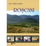 Roscani, cercetari arheologice - Sabin Luca