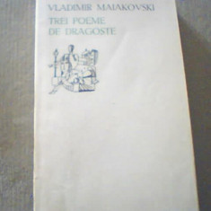 "Vladimir Maiakovski - TREI POEME DE DRAGOSTE { colectia "" Orfeu "" }/1970"