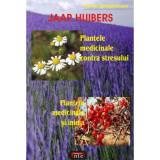 Plantele medicinale contra stresului Plantele medicinale si inima - Jaap Huibers